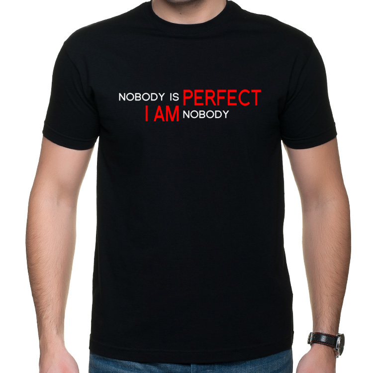 Nobody is perfect. I am nobody koszulka